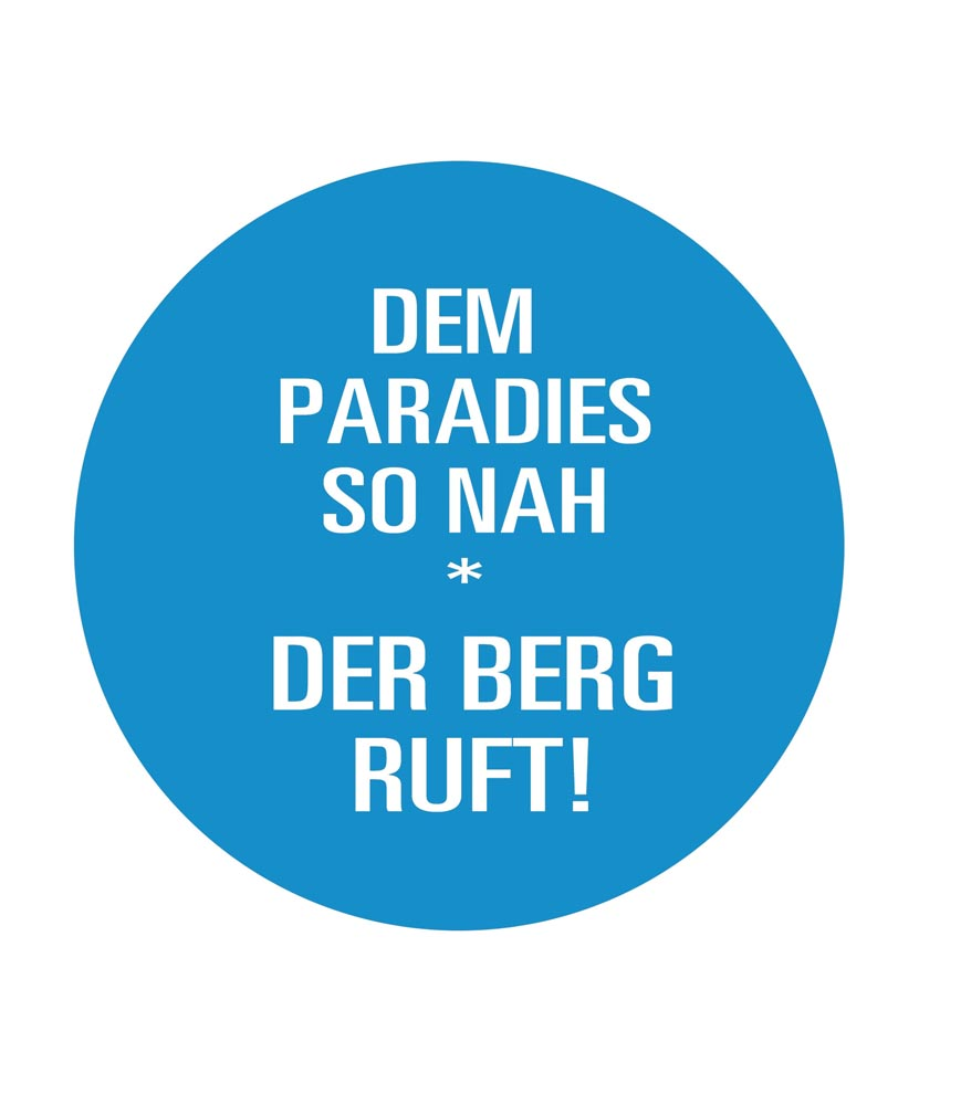 Dem Paradies so nah DER BERG RUFT